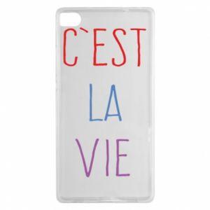 Huawei P8 Case C'est la vie