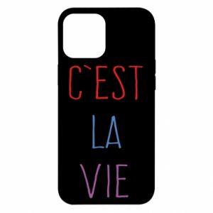 iPhone 12 Pro Max Case C'est la vie
