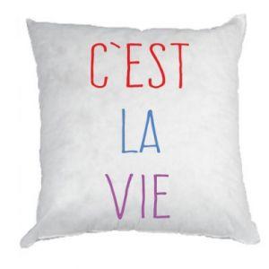 Poduszka C'est la vie