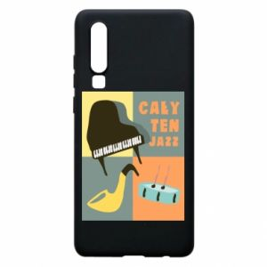 Phone case for Huawei P30 All that jazz