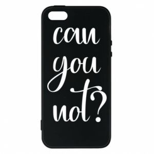 Etui na iPhone 5/5S/SE Can you not?