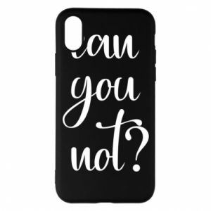 Etui na iPhone X/Xs Can you not?