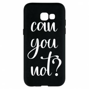 Etui na Samsung A5 2017 Can you not?