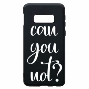 Etui na Samsung S10e Can you not?
