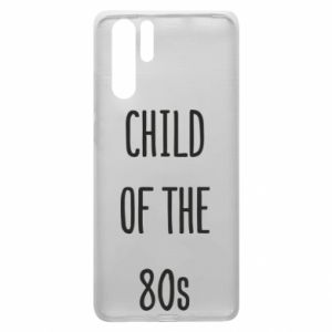 Etui na Huawei P30 Pro Child of the 80s