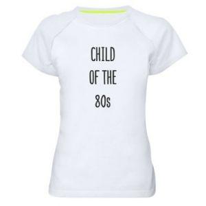 Koszulka sportowa damska Child of the 80s