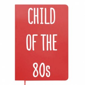 Notes Child of the 80s
