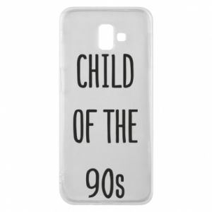 Phone case for Samsung J6 Plus 2018 Child of the 90s