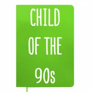 Notes Child of the 90s