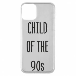 Phone case for iPhone 11 Child of the 90s