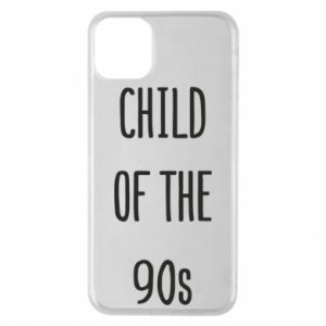 Phone case for iPhone 11 Pro Max Child of the 90s