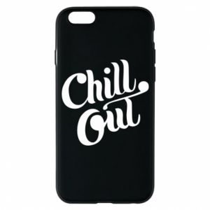 Phone case for iPhone 6/6S Chill out
