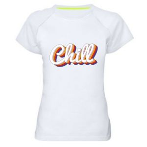 Women's sports t-shirt Chill