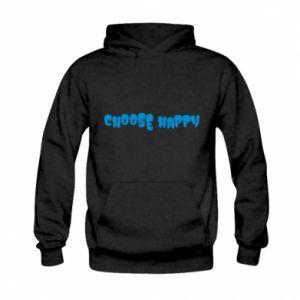 Bluza z kapturem dziecięca Choose happy