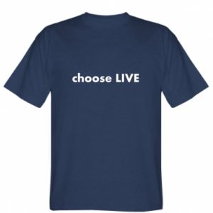 T-shirt Choose live
