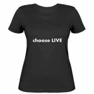 Damska koszulka Choose live