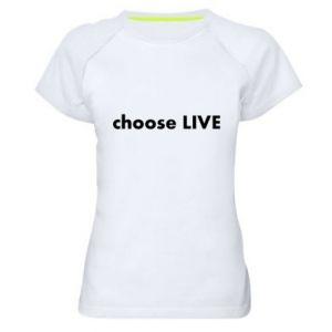 Damska koszulka sportowa Choose live