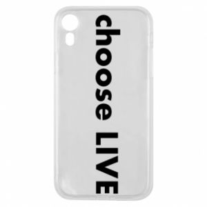 Phone case for iPhone XR Choose live