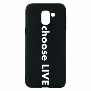 Phone case for Samsung J6 Choose live