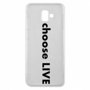 Phone case for Samsung J6 Plus 2018 Choose live