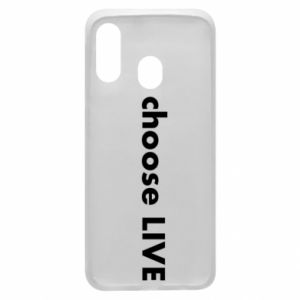 Phone case for Samsung A40 Choose live