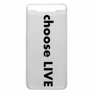 Phone case for Samsung A80 Choose live