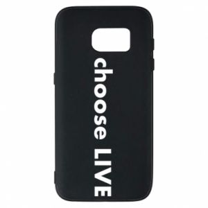 Phone case for Samsung S7 Choose live