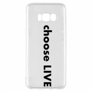 Phone case for Samsung S8 Choose live
