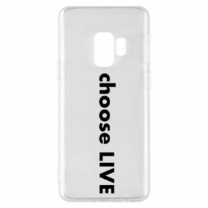 Phone case for Samsung S9 Choose live