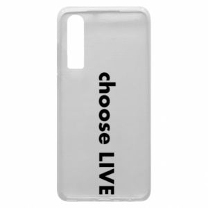 Phone case for Huawei P30 Choose live