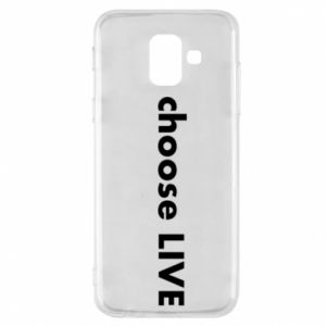 Phone case for Samsung A6 2018 Choose live
