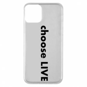 Phone case for iPhone 11 Choose live