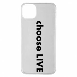 Phone case for iPhone 11 Pro Max Choose live