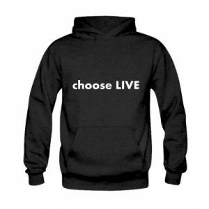 Bluza z kapturem dziecięca Choose live