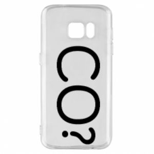 Phone case for Samsung S7 WHAT? Polish version