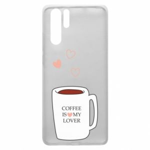 Etui na Huawei P30 Pro Coffee is my lover