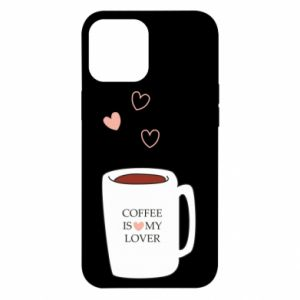 Etui na iPhone 12 Pro Max Coffee is my lover