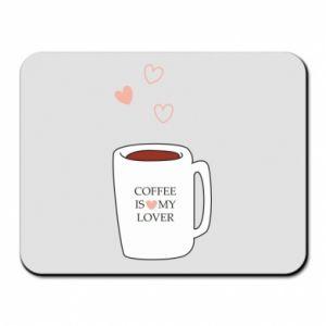 Podkładka pod mysz Coffee is my lover