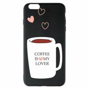 Etui na iPhone 6 Plus/6S Plus Coffee is my lover
