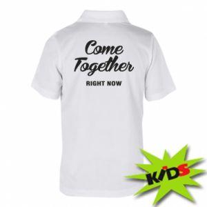 Koszulka polo dziecięca Come together right now
