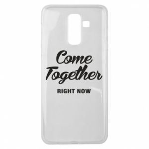 Etui na Samsung J8 2018 Come together right now