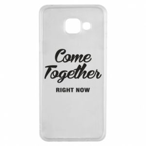 Etui na Samsung A3 2016 Come together right now