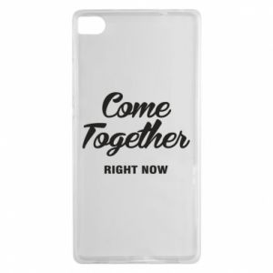 Etui na Huawei P8 Come together right now