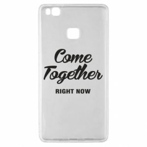 Etui na Huawei P9 Lite Come together right now