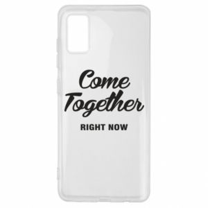 Etui na Samsung A41 Come together right now