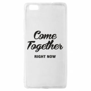 Etui na Huawei P 8 Lite Come together right now