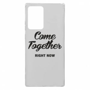 Etui na Samsung Note 20 Ultra Come together right now