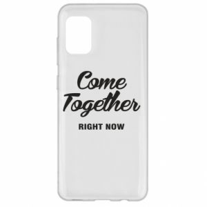 Etui na Samsung A31 Come together right now