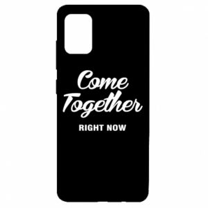 Etui na Samsung A51 Come together right now
