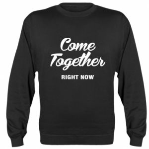 Bluza (raglan) Come together right now